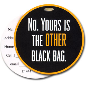 No Yours Is The Other Black Bag High Cotton Funny Luggage Tags