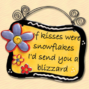 If Kisses Were Snowflakes Tumbleweed Sentiment Plaque