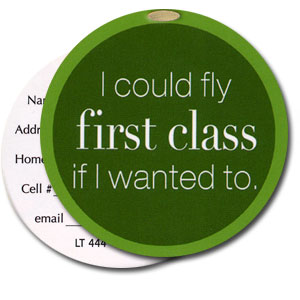 I Could Fly First Class If I Wanted To High Cotton Funny Luggage Tags