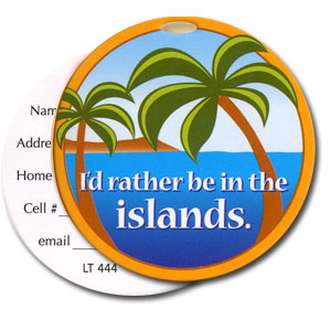I'd Rather Be In The Islands High Cotton Funny Luggage Tags