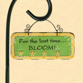 For the Last Time Bloom! Tumbleweed Garden Plaque