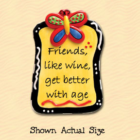 Friends, Like Wine, Get Better With Age Tumbleweed Sentiment Ceramic Magnet