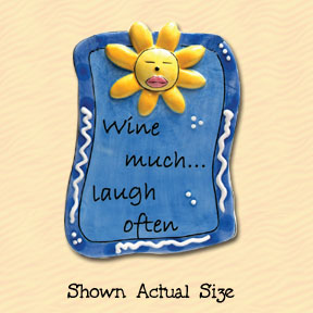 Wine Much Laugh Often Tumbleweed Sentiment Ceramic Magnet
