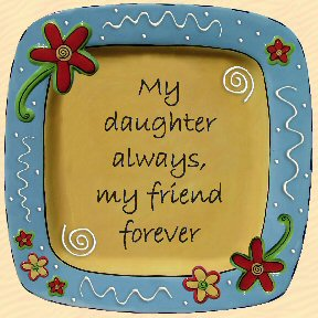 My Daughter Always, My Friend Forever Tumbleweed Sentiment Platter