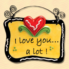 I Love You A Lot! Tumbleweed Sentiment Plaque