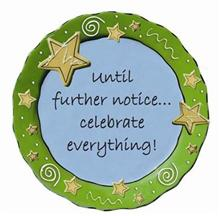 Until Further Notice…Celebrate Everything! Tumbleweed Sentiment Platter