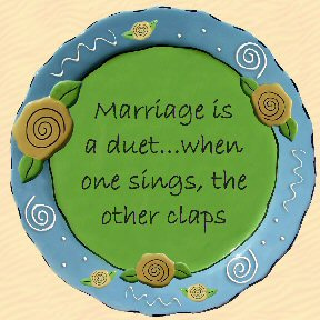 Marriage is a Duet When One Sings, The Other Claps Tumbleweed Sentiment Platter