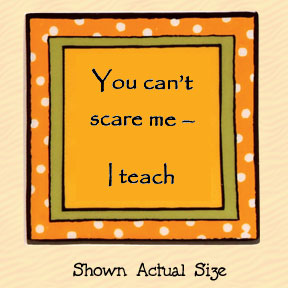 You Can't Scare Me I Teach Tumbleweed Square Ceramic Magnet