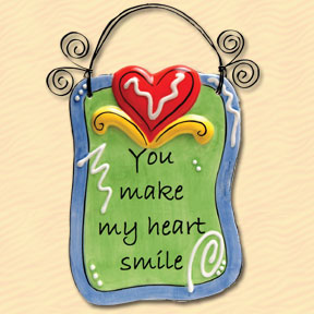 You Make My Heart Smile Tumbleweed Sentiment Plaque