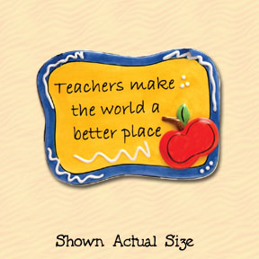 Teachers Make The World A Better Place Tumbleweed Sentiment Ceramic Magnet