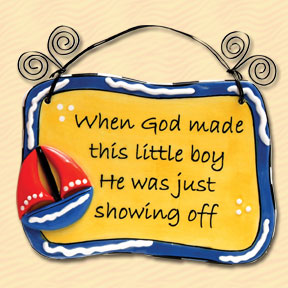 When God Made This Little Boy He Was Just Showing Off Tumbleweed Sentiment Plaque