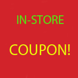 In Store Coupon!