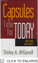 CAPSULES OF TIME FOR TODAY