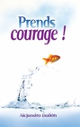 Prends courage