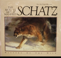 SCHATZ:  MASTERS OF THE WILD<br>- THE MOVING ART OF MANFRED SCHATZ