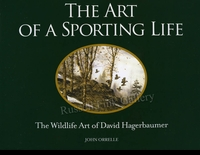 HAGERBAUMER:  THE ART OF A SPORTING LIFE:<br>The Wildlife Art of David Hagerbaumer