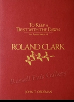 CLARK:  TO KEEP A TRYST WITH THE DAWN:<br>An Appreciation of Roland Clark</a><br><b>- SOLD OUT</b>