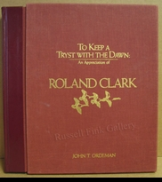 CLARK:  TO KEEP A TRYST WITH THE DAWN:<br>An Appreciation of Roland Clark - Deluxe Edition