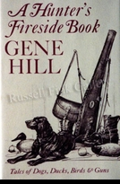 HILL:  A HUNTER'S FIRESIDE BOOK</a><br><b>- SOLD</b>