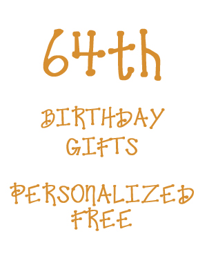 64th Birthday Gifts Personalized Free