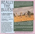 Really the Blues? – A Blues History      (9-WHRA 6028)