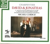 David & Jonathas  (Charpentier)  (Corboz;  Esswood, Alliot-Lugaz, Huttenlocher, Soyer, David, Jacobs)  (2-Erato 71435)