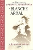 Blanche Arral     (Arral & Glackens)    (9781574670776)