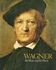 Wagner, the Man and his Music     (John Culshaw)