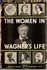 The Women in Wagner's Life     (Julius Kapp)