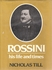 Rossini, His Life and Times    (Till)       ( 0-88254-668-6)
