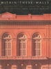 Within These Walls - A History of the Academy of Music  (John Francis Marion)