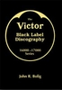 Victor Black Label Discography, Vol. I      (John R. Bolig)       9780977273577
