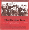 That Devilin� Tune - A Jazz History, Vol. I     (9-WHRA 6003)