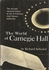 The World of Carnegie Hall       (Richard Schickel)