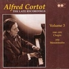 Alfred Cortot - The Late Recordings, Vol. III       (Appian APR 5573)