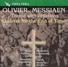 Olivier Messiaen;  Trostiansky, Parshina, Zagorinsky, Aloumian - Quartet for the End of Time  (Vista Vera 00004)