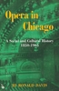 Opera in Chicago, A Social and Cultural History   (Ronald Davis)