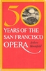 50 Years of The San Francisco Opera    (Bloomfield)   (0-913374-00-8)
