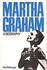 Martha Graham  -  A Biography    (DON McDONAGH )