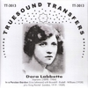 Dora Labbette                (Truesound Transfers 3013)