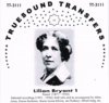 Lilian Bryant, Vol. I  (as Pianist) (Alfred Indig, Jan Rudenyi, Rosina Buckman, Louise Edvina )        (Truesound Transfers 3111)