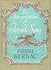The Interpretation of French Song     (Pierre Bernac)