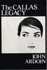 The Callas Legacy     (John Ardoin)      ( 0-684-15297-5)