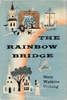 Olive Fremstad   -  The Rainbow Bridge    (Mary Watkins Cushing)