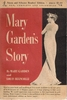 Mary Garden's Story    (Mary Garden   &   Louis Biancolli)