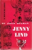 Jenny Lind   -  A Biography    (Joan Bulman)