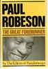 Paul Robeson:   the Great Forerunner    (0-396-07545-2)