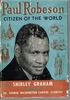 Paul Robeson  -  Citizen of the World   (SHIRLEY GRAHAM)