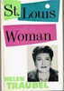 St. Louis Woman  [Autobiography]       (Helen Traubel)