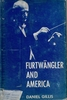 Furtwangler and America      (Daniel Gillis)     (Manyland Books)